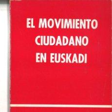 Libros de segunda mano: EL MOVIMIENTO CIUDADANO EN EUSKADI. 1980. Lote 44193863