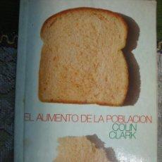Libros de segunda mano: EL AUMENTO DE LA POBLACION. COLIN CLARK.. Lote 44267805