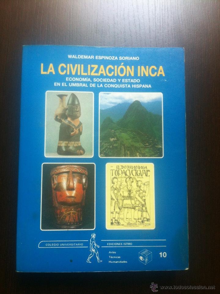 LA CIVILIZACION INCA - ECONOMIA, SOCIEDAD Y ESTADO EN EL UMBRAL DE LA CONQUISTA HISPANA - WALDEMAR E (Libros de Segunda Mano - Pensamiento - Sociología)