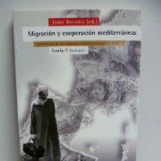 Libros de segunda mano: MIGRACIÓN Y COOPERACIÓN MEDITERRANEAS - JORDI BACARIA - 1998. Lote 44418878