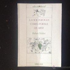 Libros de segunda mano: LA SOCIOLOGÍA COMO FORMA DE ARTE, DE ROBERTO NISBERT, COLECCIÓN BOREAL DE ESPASA CALPE, 1979. Lote 44426455