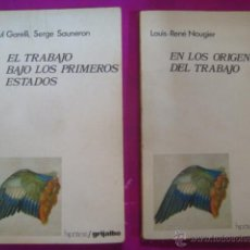 Libros de segunda mano: EN LOS ORIGENES DEL TRABAJO - NOUGIER - HIPOTESIS/GRIJALBO 1974- DE LIBRERIA SIN USAR !!!. Lote 44429855