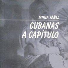 Libros de segunda mano - CUBANAS A CAPITULO. Selección de ensayos sobre mujeres cubanas y literatura - YAÑEZ, Mirta - 44627539