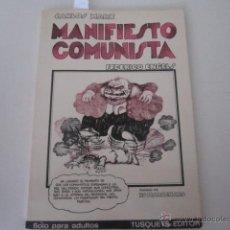 Libros de segunda mano: MANIFIESTO COMUNISTA (CARLOS MARX), A MODO DE CÓMIC POR FEDERICO ENGELS. TUSQUETS EDITOR, 1976. Lote 44688197