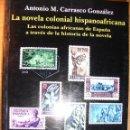 Libros de segunda mano: LA NOVELA COLONIAL HISPANOAFRICANA - ANTONIO CARRASCO. Lote 44706405