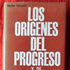 Libros de segunda mano: LOS ORÍGENES DEL PROGRESO Y DE LA DECADENCIA - MARTÍN ESCAYOLA - EDICIONES CASTRO - 1963. Lote 44756151