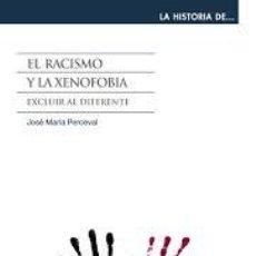 Libros de segunda mano - EL RACISMO Y LA XENOFOBIA, CATEDRA, JOSE MARIA PERCEVAL - 44768885