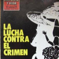 Libros de segunda mano: LA LUCHA CONTRA EL CRIMEN. HISTORIAS Y VIDA. EXTRA Nº 25. . Lote 44824060
