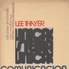 Libros de segunda mano: COMUNICACIÓN Y SISTEMAS DE COMUNICACIÓN. LEE THAYER. HISTORIA/CIENCIA/SOCIEDAD 123. ED. PENINSULA. Lote 44856241