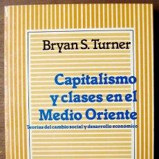 Libros de segunda mano: TURNER - CAPITALISMO Y CLASES EN EL MEDIO ORIENTE - TEORÍAS DEL CAMBIO SOCIAL Y DESARROLLO ECONÓMICO. Lote 44880055