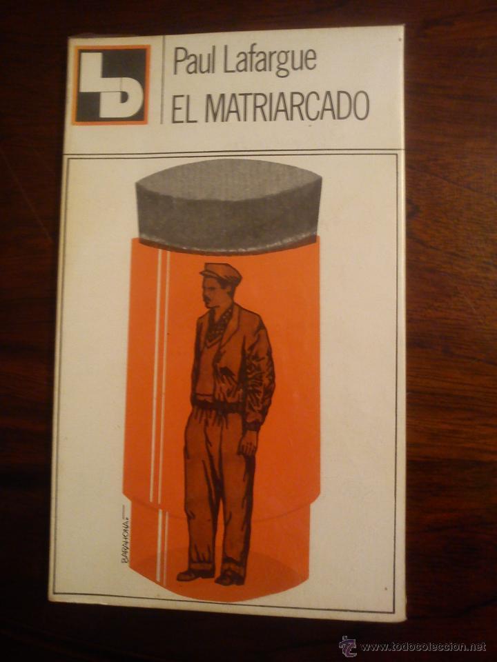 EL MATRIARCADO - ESTUDIO SOBRE LOS ORIGENES DE LA FAMILIA - PAUL LAFARGUE (Libros de Segunda Mano - Pensamiento - Sociología)