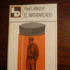 Libros de segunda mano: EL MATRIARCADO - ESTUDIO SOBRE LOS ORIGENES DE LA FAMILIA - PAUL LAFARGUE. Lote 44898643