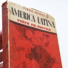 Libros de segunda mano: TIBOR MENDE ** AMERICA LATINA ENTRA EN ESCENA ** SANTIAGO DE CHILE 1953. Lote 44916564