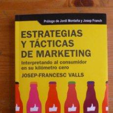 Libros de segunda mano: ESTRATEGIAS Y TACTICAS DE MARKETING. JOSEP FRANCES VALLS. PROFIT. 2004 260 PAG. Lote 45003855