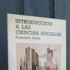 Libros de segunda mano: INTRODUCCION CIENCIAS SOCIALES. FRANCISCO AYALA. Lote 45085925