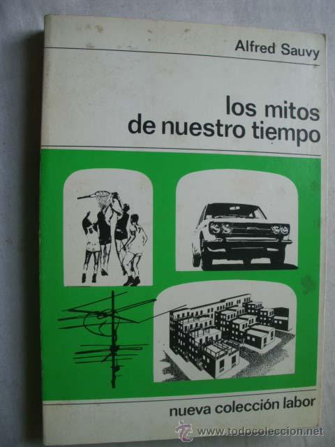 LOS ITOS DE NUESTRO TIEMPO. SAUVY, ALFRED. 1969 (Libros de Segunda Mano - Pensamiento - Sociología)