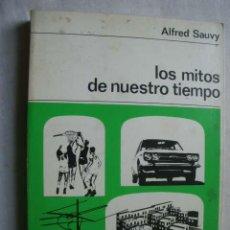 Libros de segunda mano: LOS ITOS DE NUESTRO TIEMPO. SAUVY, ALFRED. 1969. Lote 45135502
