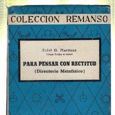 Libros de segunda mano: PARA PENSAR CON RECTITUD. FIDEL G.MARTINEZ. COLECCION REMANSO. 1962. Lote 45194408