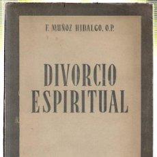 Libros de segunda mano: DIVORSIO ESPIRITUAL. F. MUÑOZ HIDALGO. 1956. Lote 45194494
