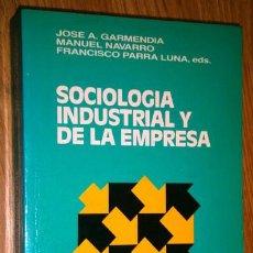 Libros de segunda mano: SOCIOLOGÍA INDUSTRIAL Y DE LA EMPRESA POR GARMENDIA, NAVARRO Y PARRA DE ED. AGUILAR EN MADRID 1989. Lote 45247262