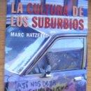 Libros de segunda mano: LA CULTURA DE LOS SUBURBIOS - MARC HATZFELD . Lote 45250340