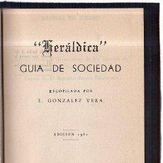 Libros de segunda mano: HERALDICA. GUIA DE SOCIEDAD. E. GONZALEZ VERA. 1962. Lote 45272257