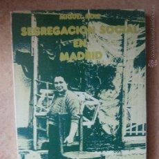 Libros de segunda mano: SEGREGACIÓN SOCIAL EN MADRID. MIGUEL ROIZ.. Lote 45300087