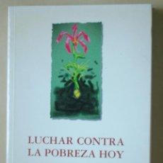 Libros de segunda mano: LUCHAR CONTRA LA POBREZA DE HOY DE VÍCTOR RENES AYALA. Lote 45305662