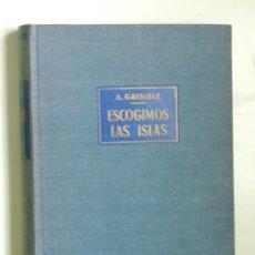 Libros de segunda mano: ESCOGIMOS LAS ISLAS, ENTRE LOS HECHICEROS, PESCADORES Y POETAS DE LAS ISLAS GILBERT 1962. Lote 45309153