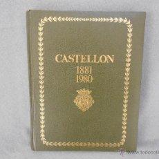 Libros de segunda mano: CASTELLON 1881 - 1980. Lote 45373026