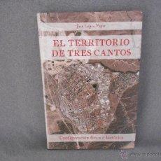 Libros de segunda mano: EL TERRITORIO DE TRES CANTOS. Lote 45374518