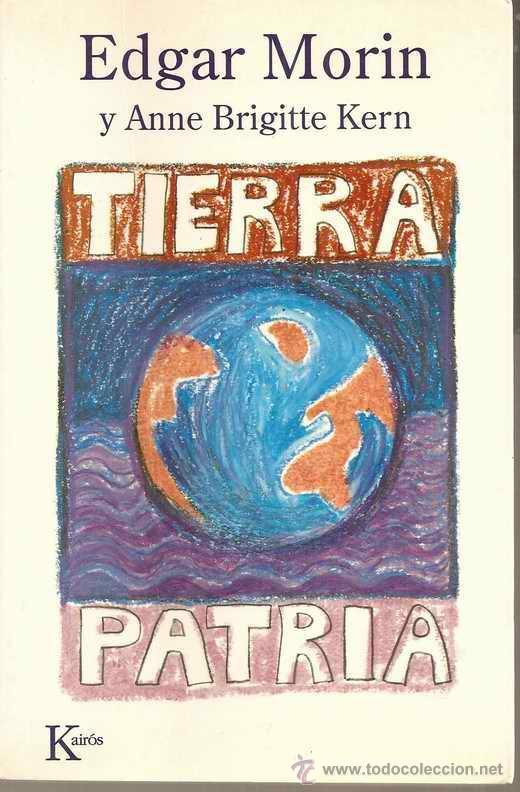 TIERRA-PATRIA - EDGAR MORIN - ANNE BRIGITTE KERN (Libros de Segunda Mano - Pensamiento - Sociología)