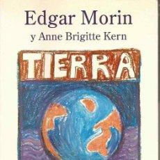 Libros de segunda mano: TIERRA-PATRIA - EDGAR MORIN - ANNE BRIGITTE KERN. Lote 45444117