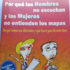 Libros de segunda mano: PORQUE LOS HOMBRES NO ESCUCHAN Y LAS MUJERES. 84 BEST SELLER. Lote 45468718