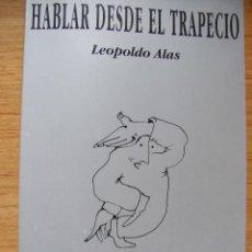 Libros de segunda mano: HABLAR DESDE EL TRAPECIO - LEOPOLDO LEOPOLDO. Lote 45471164