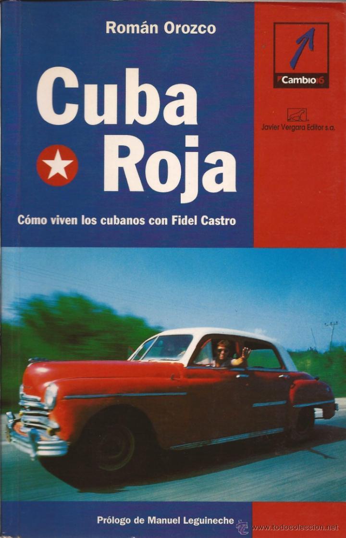 CUBA ROJA. COMO VIVEN LOS CUBANOS CON FIDEL CASTRO . ROMAN OROZCO (Libros de Segunda Mano - Pensamiento - Sociología)