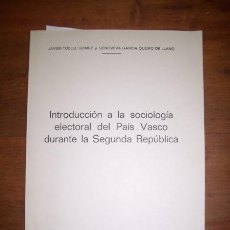 Libros de segunda mano: TUSELL GÓMEZ, JAVIER. INTRODUCCIÓN A LA SOCIOLOGÍA ELECTORAL DEL PAÍS VASCO DURANTE LA SEGUNDA REPÚB. Lote 45527230
