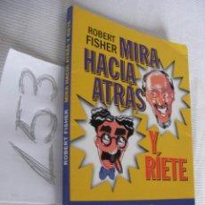 Libros de segunda mano: MIRA HACIA ATRAS Y RIETE - ROBERT FISHER. Lote 45660903