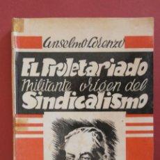 Libros de segunda mano: EL PROLETARIADO MILITANTE, ORIGEN DEL SOCIALISMO. ANSELMO LORENZO. Lote 45727211