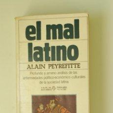 Libros de segunda mano: EL MAL LATINO DE ALAIN PEYREFITTE 1980. Lote 45759225