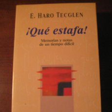 Libros de segunda mano: ¡QUE ESTAFA! - E. HARO TECGLEN - EL PAIS AGUILAR - 1993 . Lote 45830129