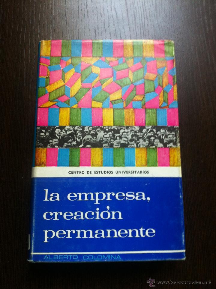 LA EMPRESA, CREACIÓN PERMANENTE - ALBERTO COLOMINA - CENTRO DE ESTUDIOS UNIVERSITARIOS - 1969 - (Libros de Segunda Mano - Pensamiento - Sociología)
