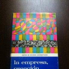 Libros de segunda mano: LA EMPRESA, CREACIÓN PERMANENTE - ALBERTO COLOMINA - CENTRO DE ESTUDIOS UNIVERSITARIOS - 1969 -. Lote 45847757