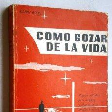 Libros de segunda mano: CÓMO GOZAR DE LA VIDA POR KARIN ROON DE ED. CEDEL EN BARCELONA 1964. Lote 45870786