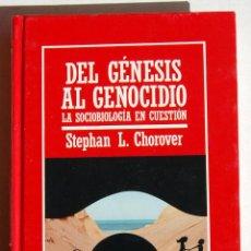 Libros de segunda mano: DEL GÉNESIS AL GENOCIDIO (LA SOCIOLOGÍA EN CUESTIÓN), DE STEPHAN L. CHOROVER. MUY INTERESANTE.. Lote 45909772