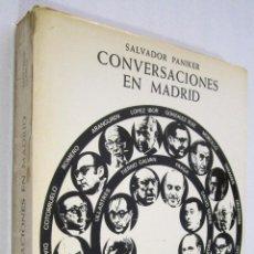 Libros de segunda mano: SALVADOR PANIKER: CONVERSACIONES EN MADRID.. Lote 50490450