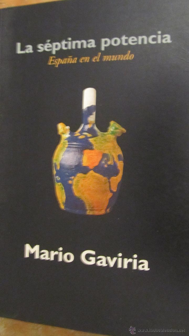 LA SÉPTIMA POTENCIA. ESPAÑA EN EL MUNDO DE CÉSAR GAVIRIA (EDICIONES B) (Libros de Segunda Mano - Pensamiento - Sociología)