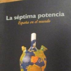 Libros de segunda mano: LA SÉPTIMA POTENCIA. ESPAÑA EN EL MUNDO DE CÉSAR GAVIRIA (EDICIONES B). Lote 46044608