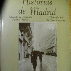 Libros de segunda mano: HISTORIAS DE MADRID - VVAA. Lote 46109938