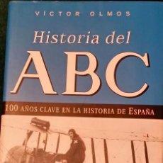 Libros de segunda mano: HISTORIA DEL ABC. 100 AÑOS CLAVE EN LA HISTORIA DE ESPAÑA DE VÍCTOR OLMOS. Lote 46118547